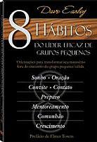 LIVRO 8 HABITOS DO LIDER EFICAZ DE GRUPOS PEQUENOS DAVE EARLEY  9788587194381