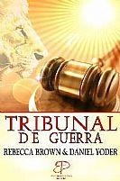 LIVRO TRIBUNAL DE GUERRA REBECCA BROWN E DANIEL YODER 9788599664582