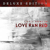 CD CHRIS TOMLIN LOVE RAN RED DELUXE EDITION