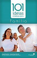 101 IDEIAS CRIATIVAS PARA A FAMILIA