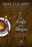 O CAFE DOS ANJOS MAX LUCADO 9788578607289