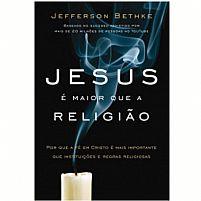 LIVRO JESUS E MAIOR QUE A RELIGIAO JEFFERSON BETHKE