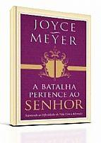 LIVRO A BATALHA PERTENCE AO SENHOR JOYCE MEYER 9788561721954