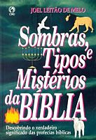 SOMBRAS,TIPOS E MISTÉRIOS DA BÍBLIA JOEL.L.M 9788526303195