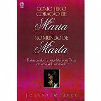 COMO TER O CORACAO DE MARIA NO MUNDO DE MARTA 9788526306493