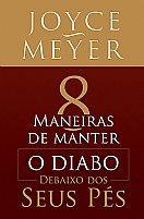 Livro Joyce Meyer 8 Maneiras de Manter o Diabo Debaixo dos seus pés