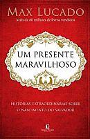 UM PRESENTE MARAVILHOSO MAX LUCADO