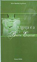 livro a igreja e a batalha espiritual neuza itioka 9788560796052